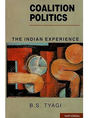 Coalition Politics (The Indian Experience)