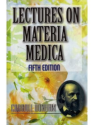 Lectures on Materia Medica (2 Volumes in one Book)