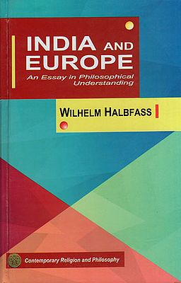 India and Europe (An Essay in Philosophical Understanding)