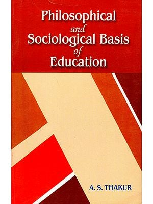 Philosophical and Sociological Basis of Education