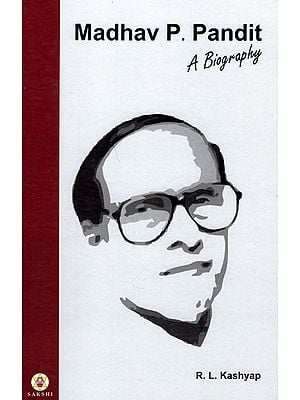 Madhav P. Pandit (A Biography)