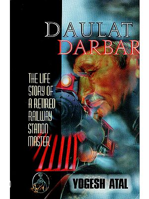 Daulat Darbar (The Life Story of A Retired Railway Station Master)