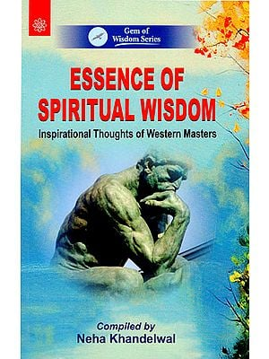 Essence of Spiritual Wisdom (Inspirational Thoughts of Western Masters)