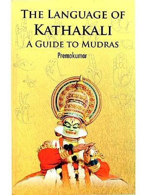 The Language of Kathakali (A Guide to Mudras)