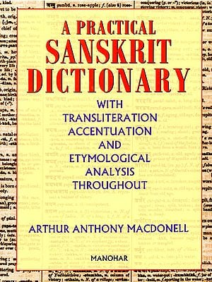 A Practical Sanskrit Dictionary (With Transliteration Accentuation and Etymological Analysis Throughout)