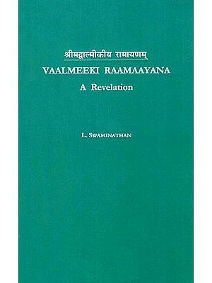 Vaalmeeki Raamaayana - A Revelation