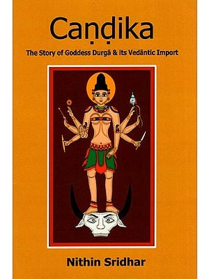 Candika (The Story of Goddess Durga and Its Vedantic Import)