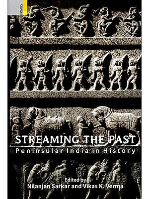 Streaming The Past (Peninsular India in History)