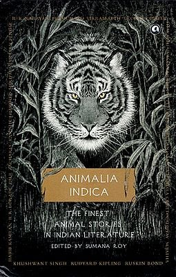Animalia Indica (The Finest Animal Stories in Indian Literature)