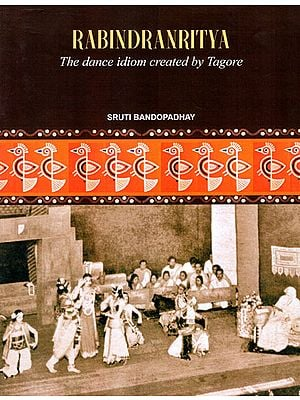 Rabindranritya The Dance Idiom Created by Tagore