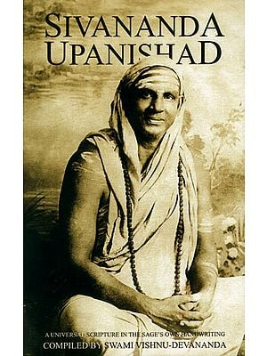 Sivananda Upanishad (A Universal Scripture in the Sage's Own Handwriting)