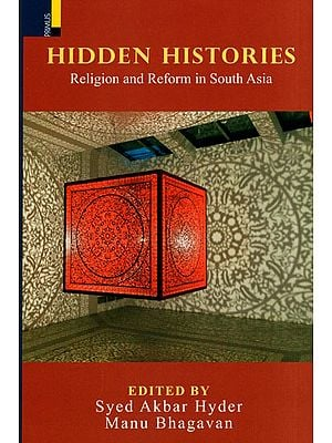 Hidden Histories (Religion and Reform in South Asia)