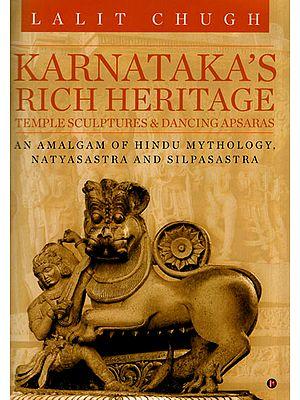 Karnataka's Rich Heritage - Temple Sculptures and Dancing Apsaras (An Amalgam of Hindu Mythology, Natyasastra and Silpasastra)