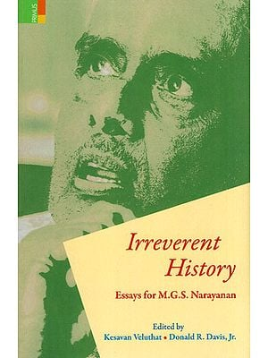 Irreverent History (Essays for M.G.S Narayanan)
