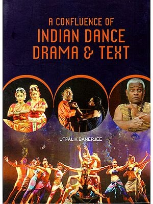 A Confluence of Indian Dance Drama and Text