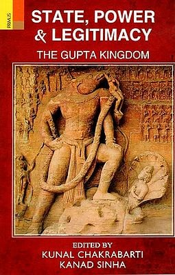 State, Power and Legitimacy (The Gupta Kingdom)