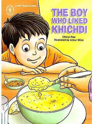 The Boy Who Liked Khichdi (A Story)