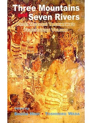 Three Mountains and Seven Rivers (Prof. Musashi Tachikawa's Felicitation Volume)