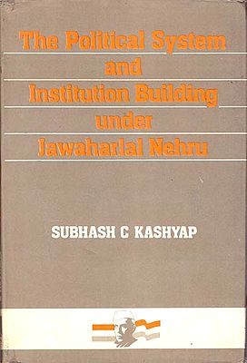The Political System and Institution Building Under Jawaharlal Nehru (An Old and Rare Book)