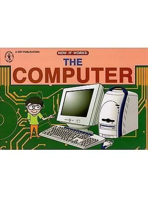 The Computer and How It Works