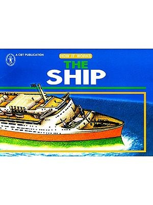 The Ship How It Works