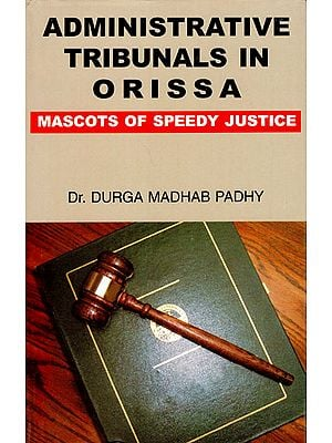 Administrative Tribunals in Orissa (Mascots of Speedy Justice)