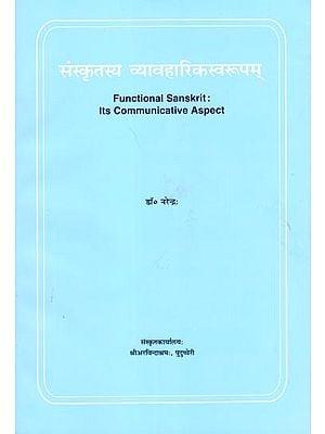 Functional Sanskrit Its Communicative Aspect