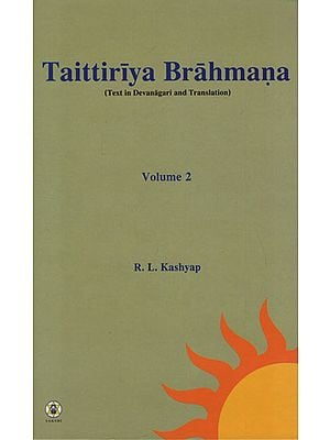 Taittiriya Brahmana - Text in Devanagari and Translation (Volume 2)