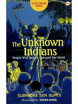 The Unknown Indians (People Who Quietly Changed Our World)