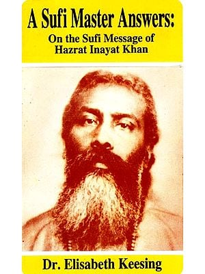A Sufi Master Answers: On the Sufi Message of Hazrat Inayat Khan (An Old and Rare Book))