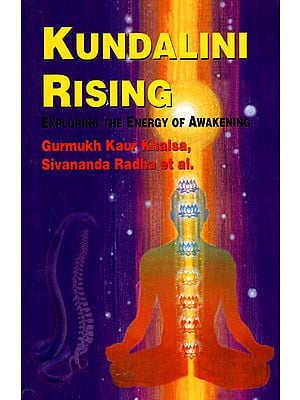 Kundalini Rising (Exploring the Energy of Awakening)
