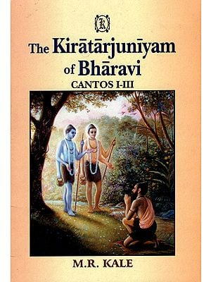 The Kiratarjuniyam of Bharavi (Cantos I-III)