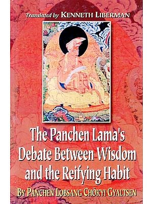 The Panchen Lama's Debate Between Wisdom and the Reifying Habit