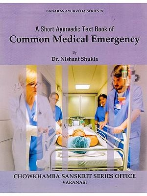 A Short Ayurvedic Text Book of Common Medical Emergency