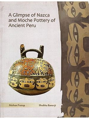 A Glimpse of Nazca and Moche Pottery of Ancient Peru