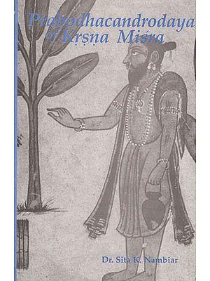 Prabodhachandoraya of Krsna Misra