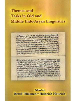 Themes and Tasks in Old and Middle Indo-Aryan Linguistics