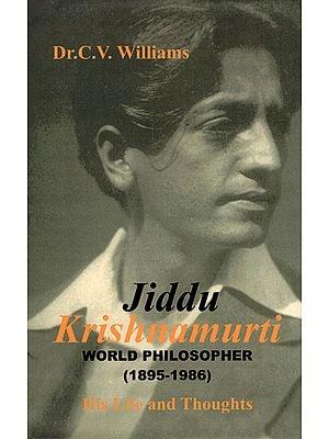 Jiddu Krishnamurti - World Philosopher (1895-1986)