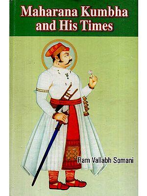 Maharana Kumbha and His Times