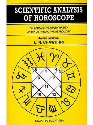 Scientific Analysis of Horoscope : An Exhaustive Study Based on Hindu Predictive Astrology