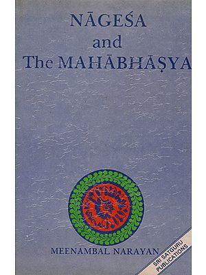 Nagesa and The Mahabhasya