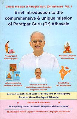 Brief Introduction to the Comprehensive and Unique Mission of Paratpar Guru Dr Athavale