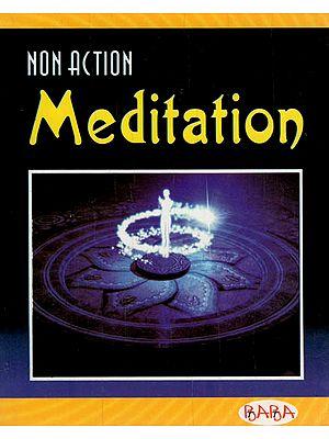 Non - Action Meditation