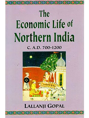 The Economic Life of Northern India (C. A.D 700 - 1200 )