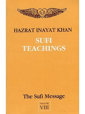 Sufi Teachings - The Sufi Message (Vol- VIII)