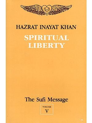 Spiritual Liberty - The Sufi Message (Vol- V)