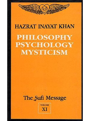 Philosophy Psychology Mysticism - The Sufi Message (Vol- XI)