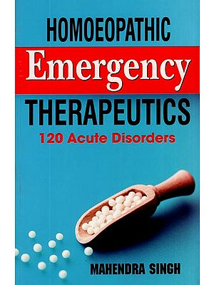 Homoeopathic Emergency Therapeutics (120 Acute Disorders)