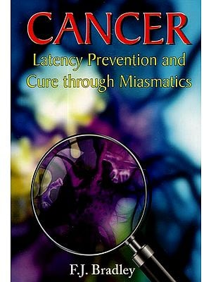 Cancer (Latency Prevention and Cure Through Miasmatics)