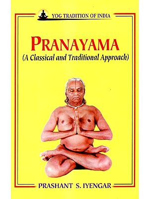 Pranayama (A Classical and Traditional Approach)